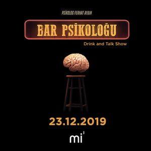 Bar Psikoloğu – 23.12.2019